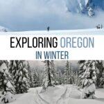 Exploring Oregon in Winter