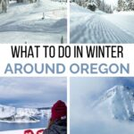 What to do in Winter Around Oregon